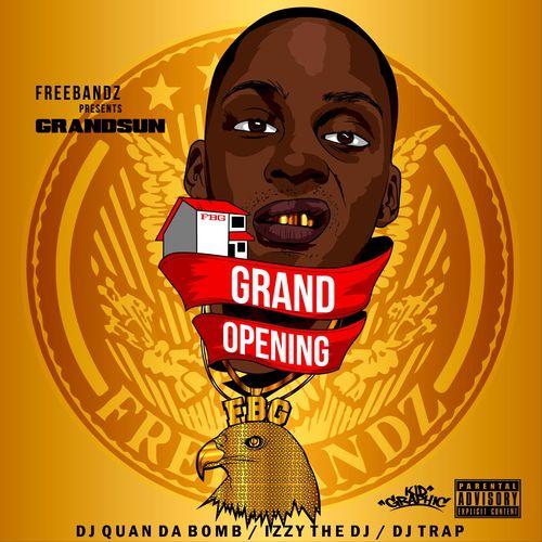 Freebandz presents... GRANDSUN - Grand Opening QUAN DA BOMB/ IZZY THE DJ/ DJ TRAP