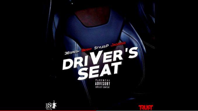 Driver Seat - BENNY x 38 Spesh Ft Styles P x Jadakiss