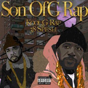 Kool G Rap x 38 Spesh - Son Of G Rap
