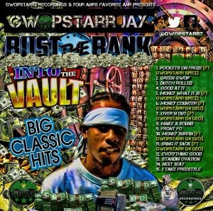 BUST THE BANK INTO THE VAULTS - GWOPSTARR Jay