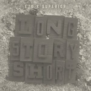 Long Story Short- Eto x Superior